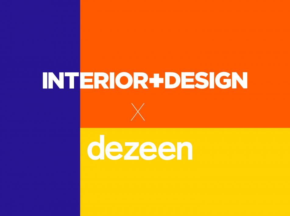 INTERIOR+DESIGN и DEZEEN объявили о партнерстве