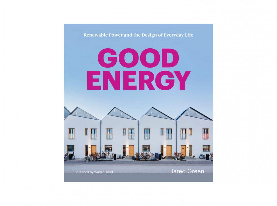 Good Energy : книга Джареда Грина о возобновляемых источниках энергии